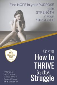How to Thrive in the Struggle EP019