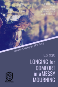 Longing for Comfort in a Messy Mourning