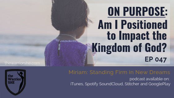 047.On Purpose: Am I Positioned to Impact the Kingdom of God?