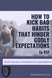 How to Kick Bad Habits that Hinder Godly Expectations.052.PIN