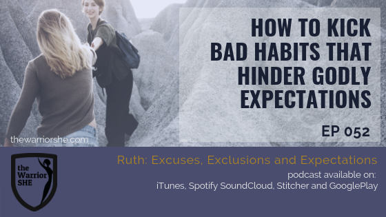 052.How to Kick Bad Habits that Hinder Godly Expectations
