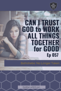 057.Can I Trust God to Work All Things Together for Good?