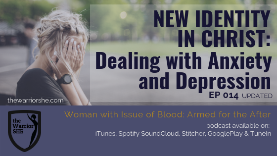 New Identity in Christ: Dealing with Anxiety and Depression {014 updated}