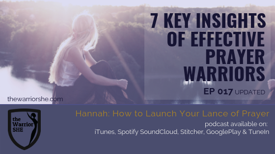 7 Key Insights for Effective Prayer Warriors {Ep.017 updated}