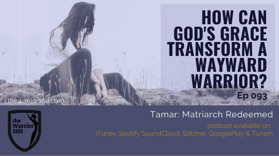 How Can God's Grace Transform a Wayward Warrior? {Ep 093}