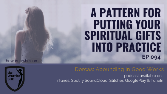 A Pattern for Putting Your Spiritual Gifts into Practice {Ep.094}