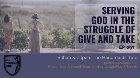 Serving God in the Struggle of a Give and Take World {Ep.097}