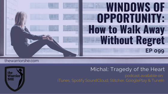 Windows of Opportunity: 3 Ways to Walk Away Without Regret {Ep.099}
