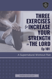 3 Exercises to Increase Your Strength in the Lord.PIN