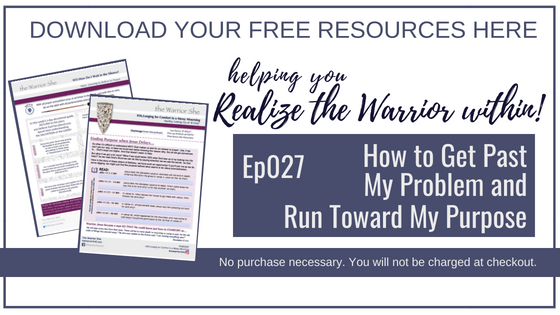 027.How to Get Past My Problem & Run Toward My Purpose