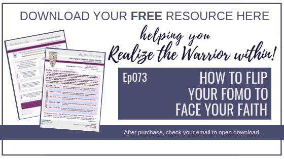 073.How to Flip Your FOMO (Fear of Missing Out) to Face Your Faith_Resource